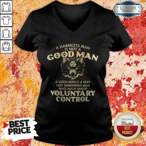 A Harmless Man Is Not A Good Man Voluntary Control V-neck
