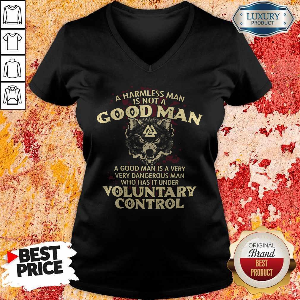 A Harmless Man Is Not A Good Man Voluntary Control V-neck