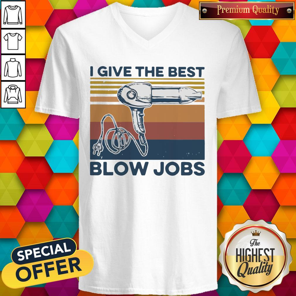 Awesome Vintage I Give The Best Blow Jobs Hair Stylist V-neck