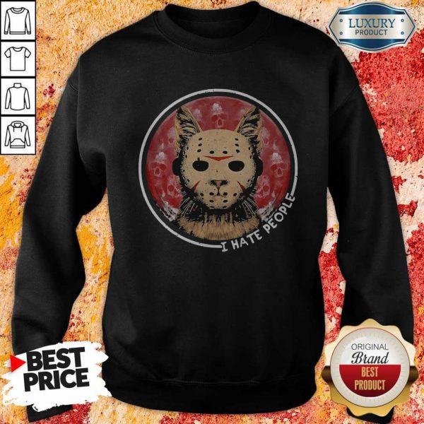 Cat Jason Voorhees I Hate People Sweatshirt