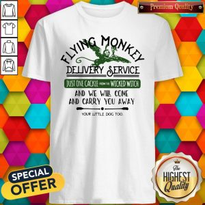 Flying Monkey Delivery Service Your Little Dog Too Shirt