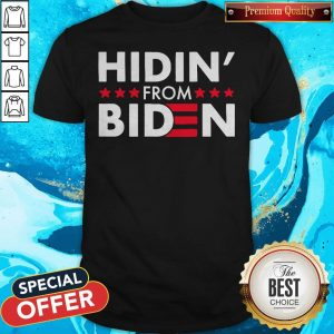 Hidin' From Biden 2020 Vote Shirt