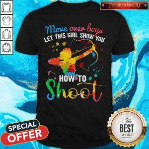 Move Over Boys Let This Girl Show You How To Shoot LGBT Shirt