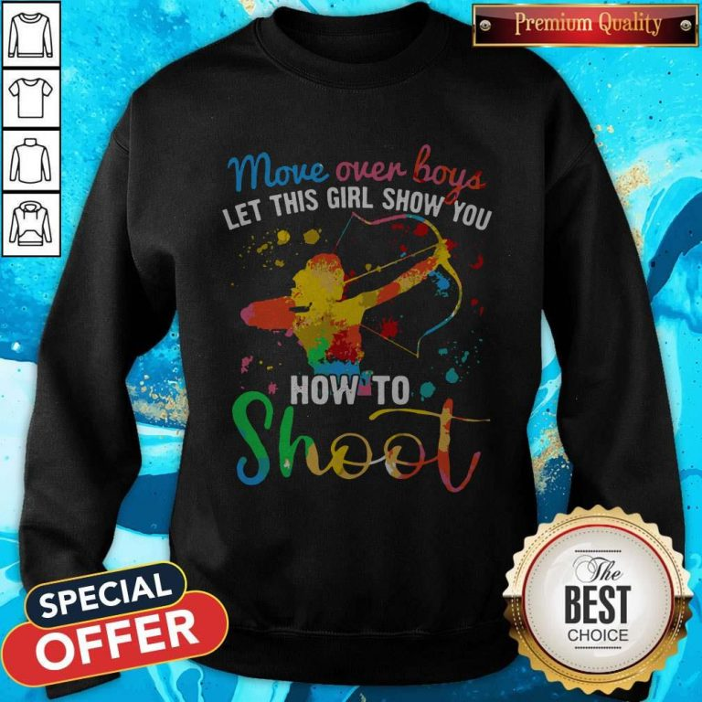 Move Over Boys Let This Girl Show You How To Shoot LGBT Sweatshirt