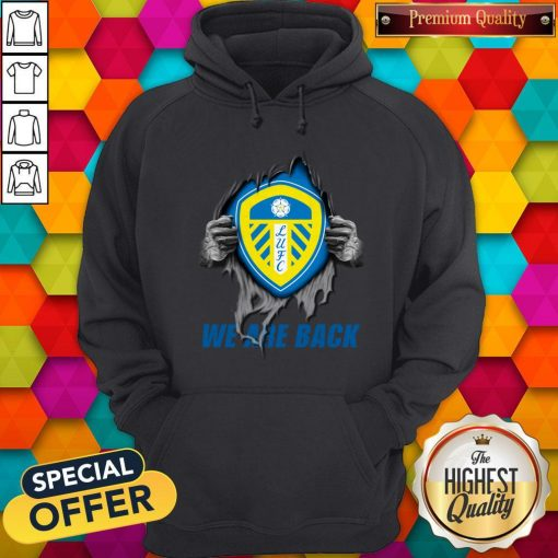 Nice Leeds United We Are Back Hoodie