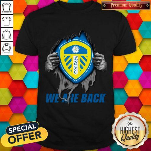 Nice Leeds United We Are Back Shirt