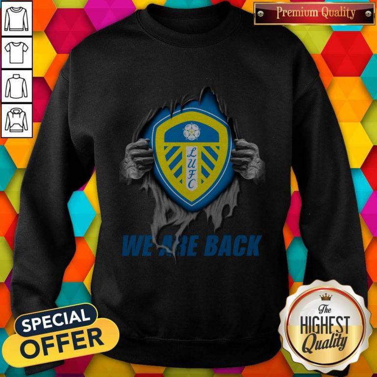 Nice Leeds United We Are Back Sweatshirt
