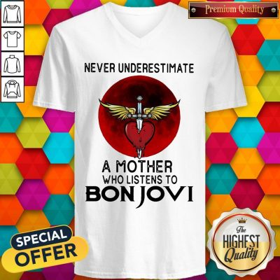 Nice Never Underestimate A Mother Who Listens To Bon Jovi V-neck