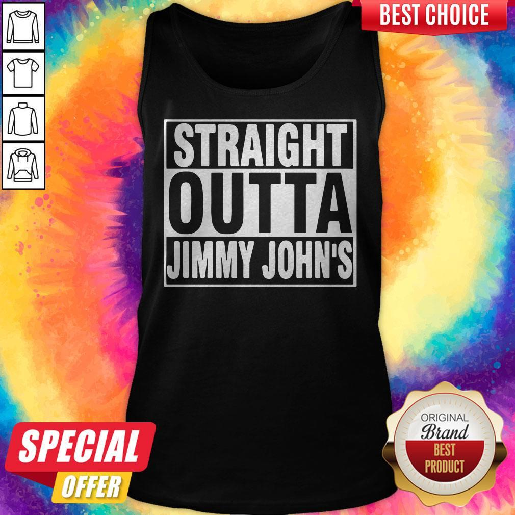 Nice Straight Outta Jimmy Johns Tank Top