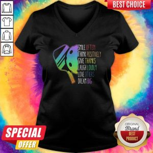Smile Often Think Positively Give Thanks Laugh Loudly Love Others Dream Big Pickleball V-neck