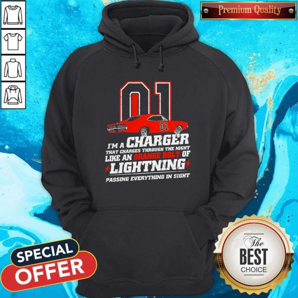 01 I'm A Charger That Charges Through The Night Like An Orange Bolt Of Lighting Passing Everything In Sight Hoodie