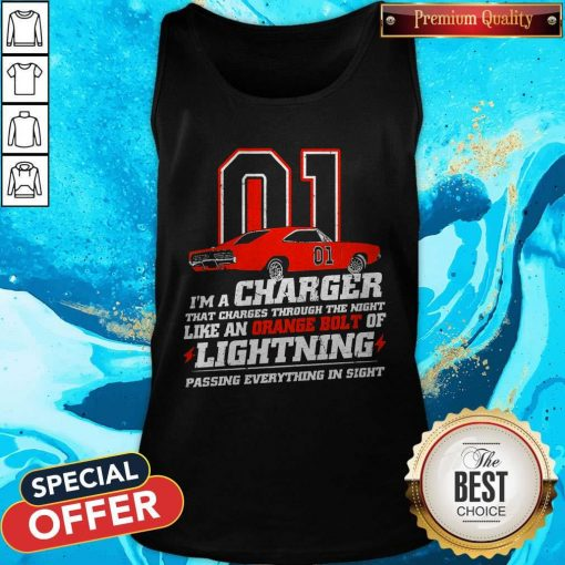 01 I'm A Charger That Charges Through The Night Like An Orange Bolt Of Lighting Passing Everything In Sight Tank Top