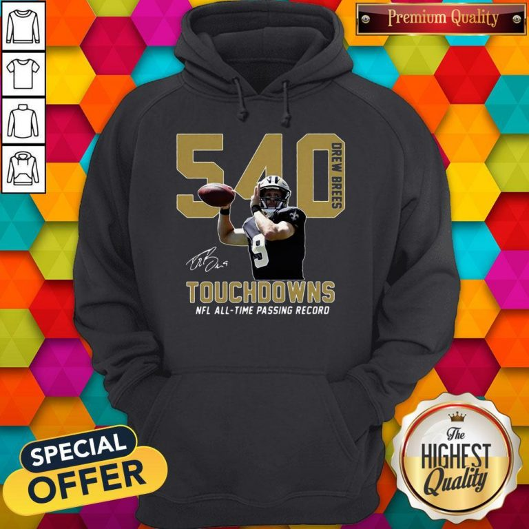 540 Drew Brees Touchdowns Nfl All Time Passing Record Signature Hoodie