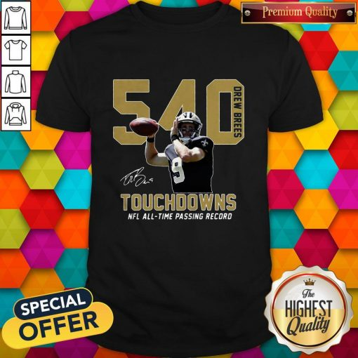 540 Drew Brees Touchdowns Nfl All Time Passing Record Signature Shirt
