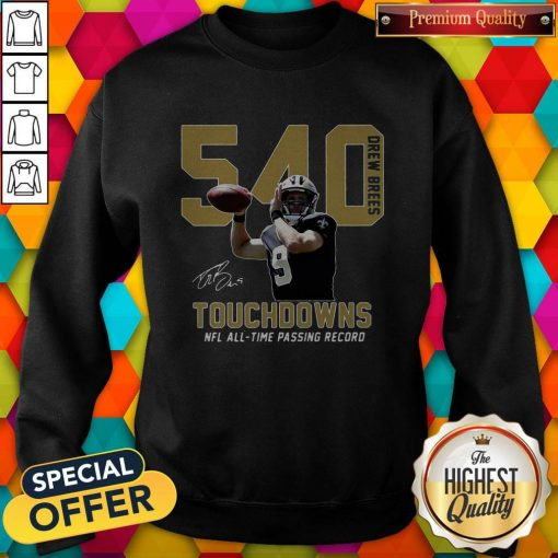 540 Drew Brees Touchdowns Nfl All Time Passing Record Signature Sweatshirt