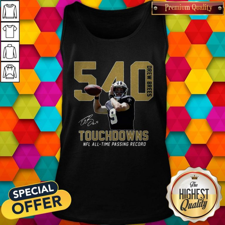 540 Drew Brees Touchdowns Nfl All Time Passing Record Signature Tank Top
