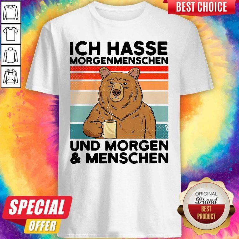 Bear Ich Hasse Morgenmenschen Und Morgen And Menschen Shirt