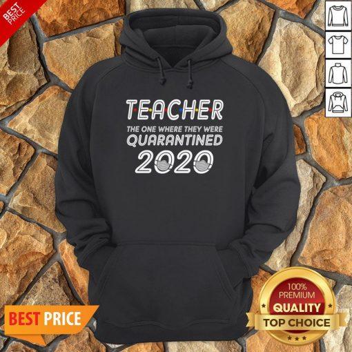 Class Of 2020 Graduation Teacher Funny Teacher Quarantined Hoodie