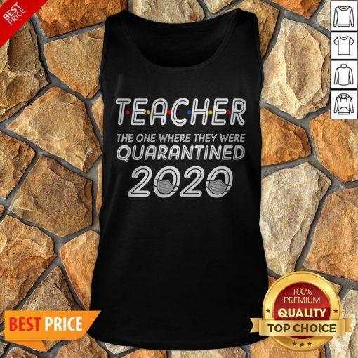 Class Of 2020 Graduation Teacher Funny Teacher Quarantined Tank Top