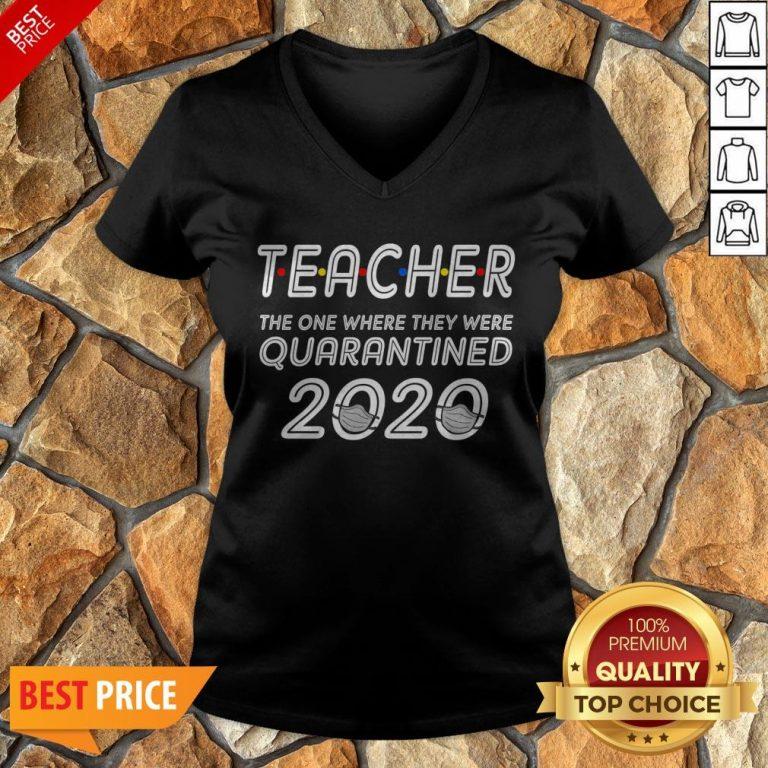 Class Of 2020 Graduation Teacher Funny Teacher Quarantined V-neck