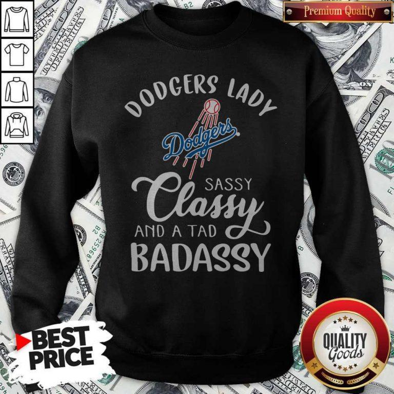 Dodgers Lady Sassy Classy And A Tad Bad Assy Sweatshirt