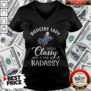 Dodgers Lady Sassy Classy And A Tad Bad Assy V-neck