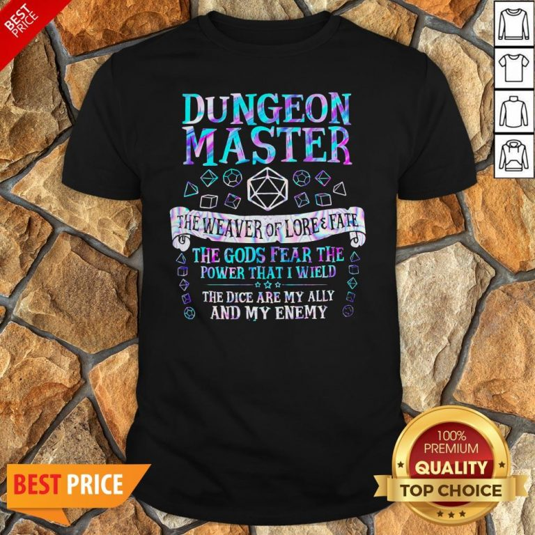 Dungeon Master The Weaver Of Lore Fate The Gods Fear The Power That I Wield Shirt