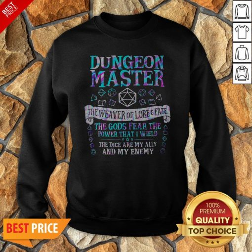 Dungeon Master The Weaver Of Lore Fate The Gods Fear The Power That I Wield Sweatshirt