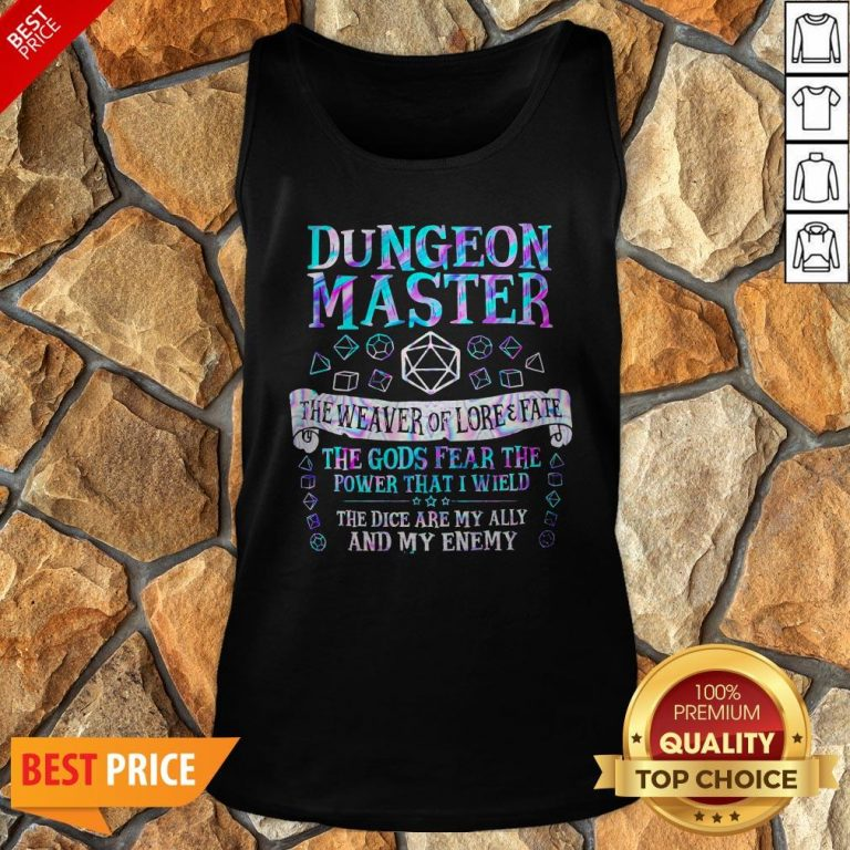 Dungeon Master The Weaver Of Lore Fate The Gods Fear The Power That I Wield Tank Top