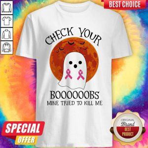 Ghost Check Your Boooooobs Mine Tried To Kill Me Sunset Cancer Awareness Halloween Shirt