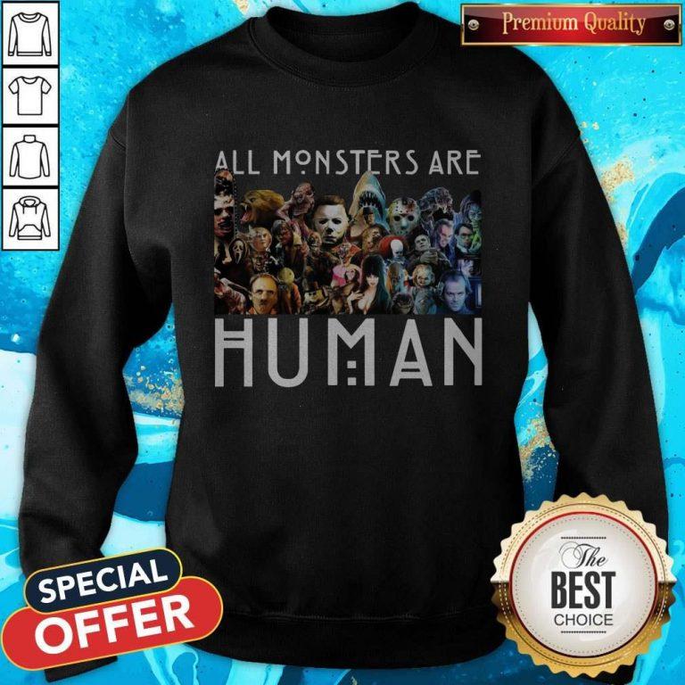 Horror Movie All Monsters Are Human Sweatshirt