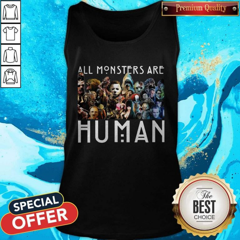 Horror Movie All Monsters Are Human Tank Top
