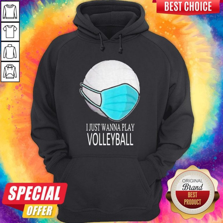 I Just Wanna Play Volleyball Mask Hoodie