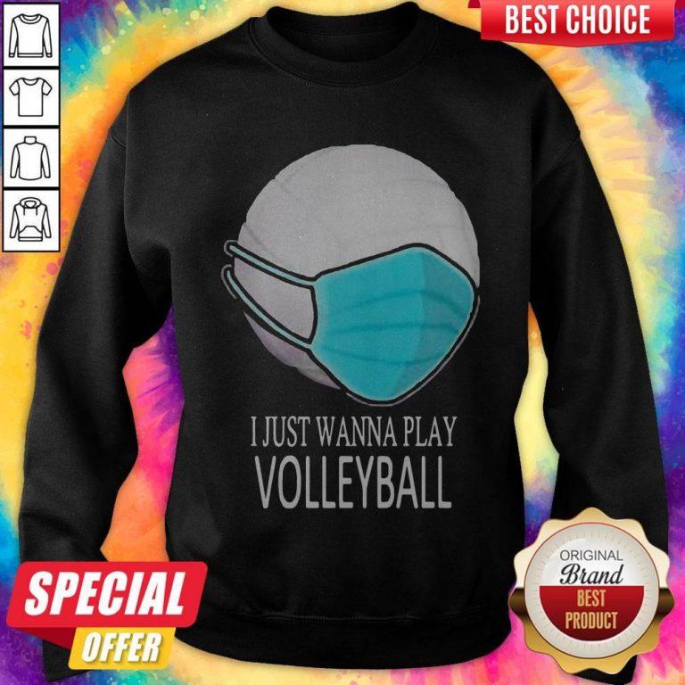 I Just Wanna Play Volleyball Mask Sweatshirt