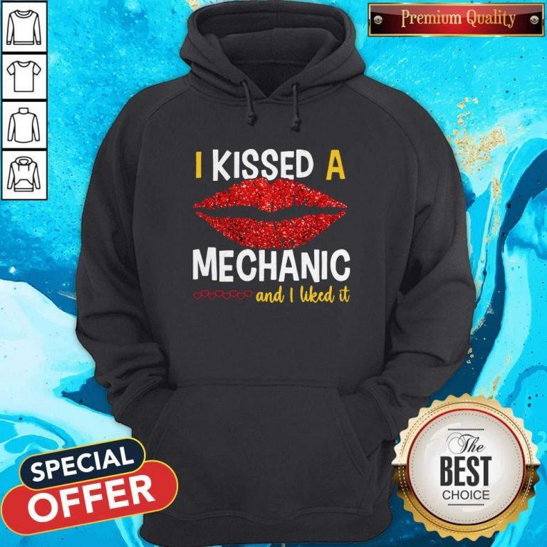 I Kissed A Mechanic And I Liked It Hoodie