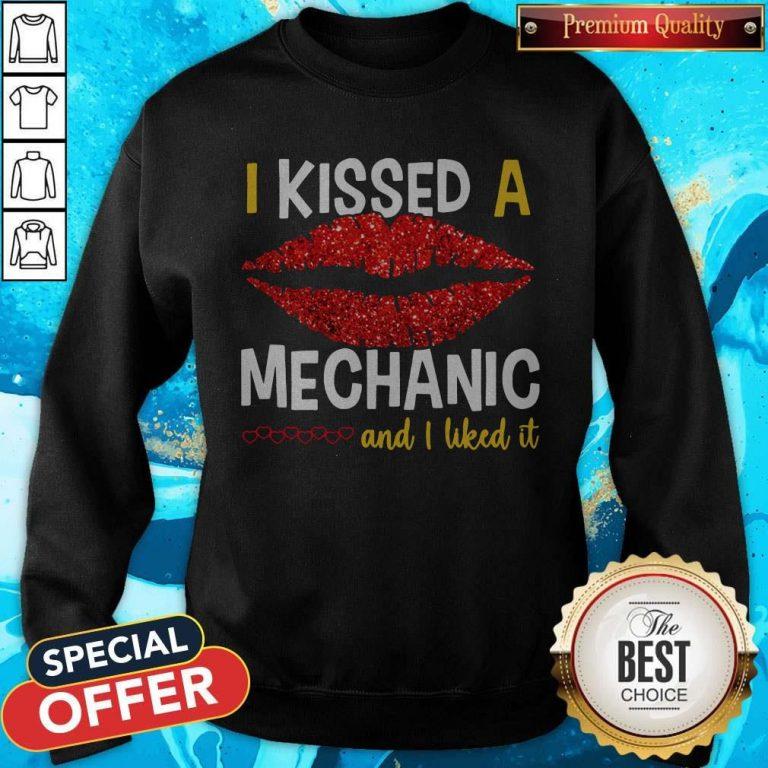 I Kissed A Mechanic And I Liked It Sweatshirt