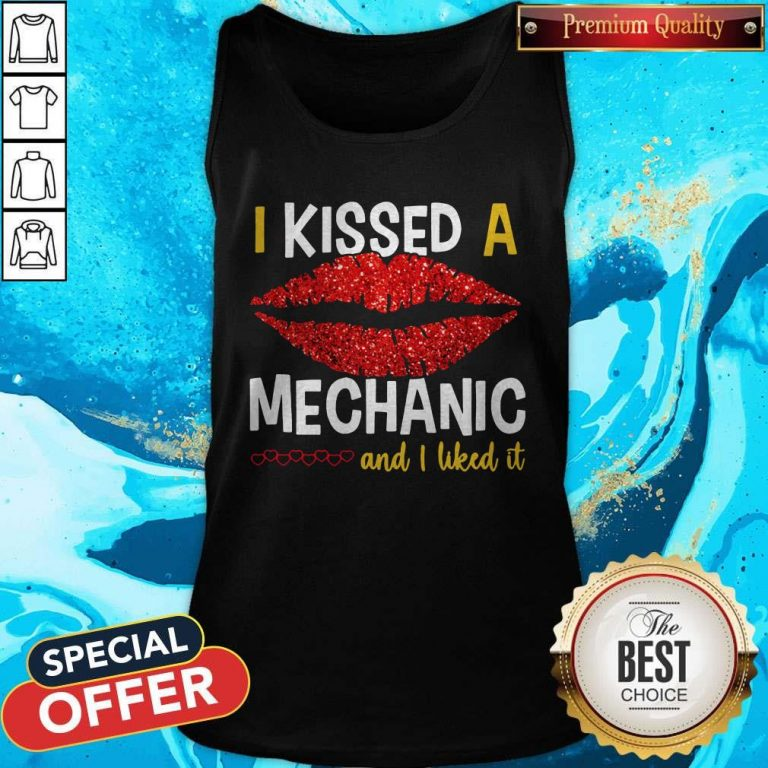 I Kissed A Mechanic And I Liked It Tank Top