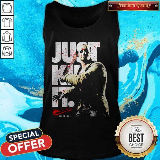 Jason Voorhees Just Kill It Since 1980 Tank Top