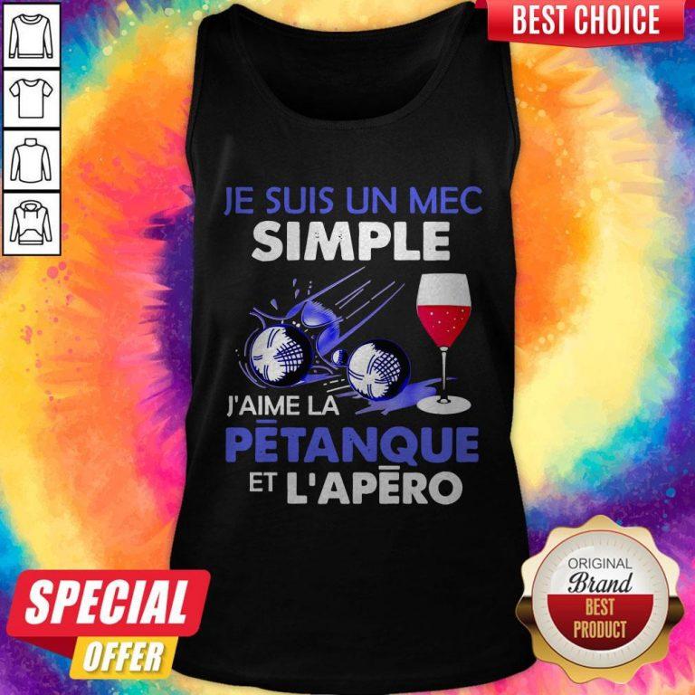 Je Suis Un Mec Simple J'aime La Petanque Et L'apero Tank Top