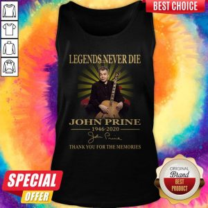 Legends Never Die John Prine 1946 2020 Thank You For The Memories Signature Tank Top