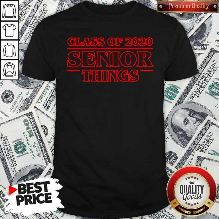 Nice Class Of 2021 Senior Things Shirt