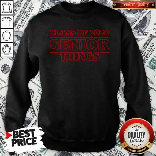 Nice Class Of 2021 Senior Things Sweatshirt