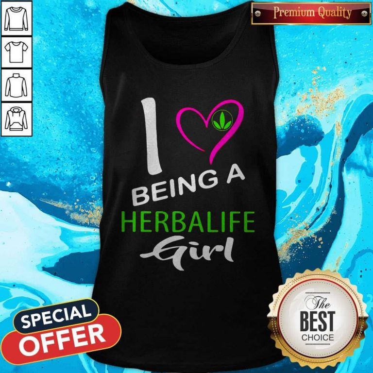 Nice I Being A Herbalife Girl Tank Top
