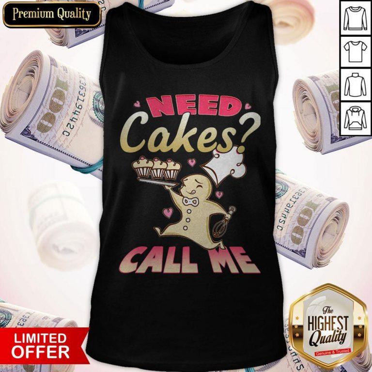 Nice Need Cakes Call Me Tank Top