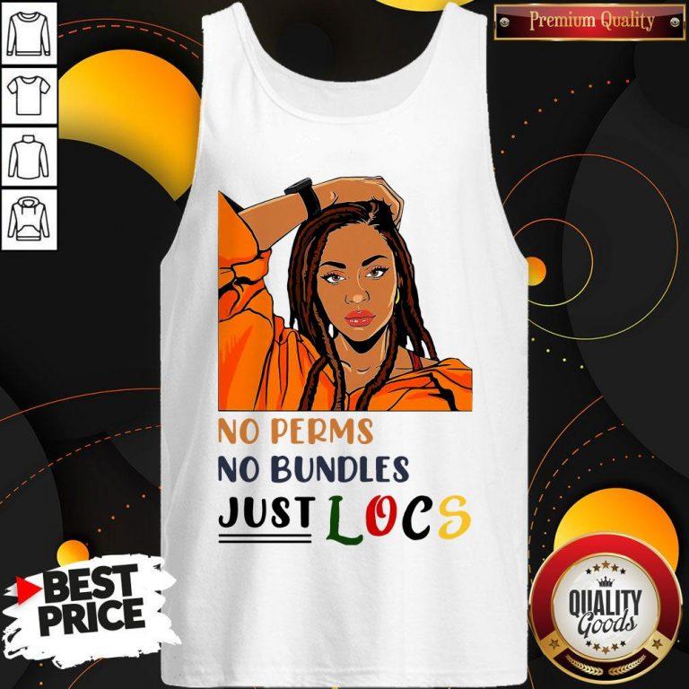 Nice No Perms No Bundles Just Locs Tank Top