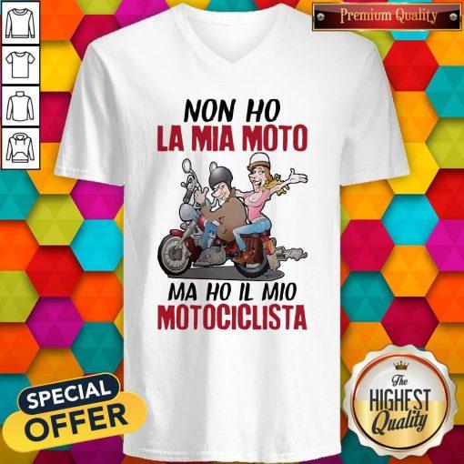 Nice Non Ho La Mia Moto Ma Ho Il Mio Motociclista V-neck