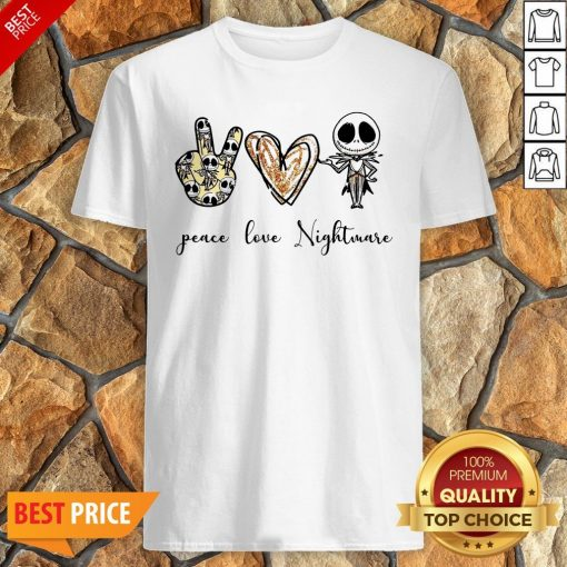 Nice Peace Love Nightmare Shirt