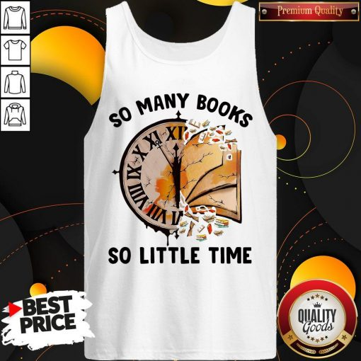 Nice So Many Books So Little Time Tank Top