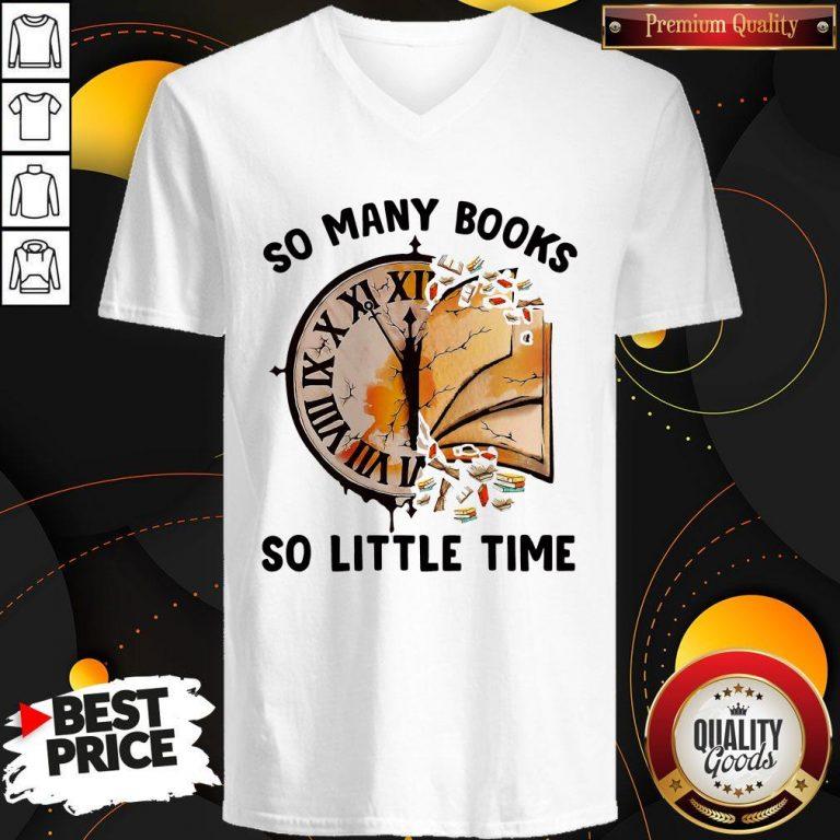 Nice So Many Books So Little Time V-neck
