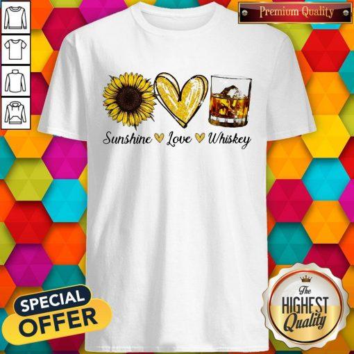 Nice Sunshine Love Whiskey Shirt